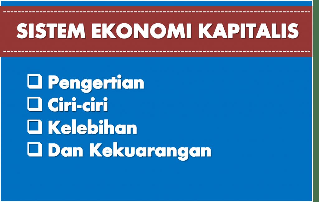 Pengertian Sistem Ekonomi Kapitalis
